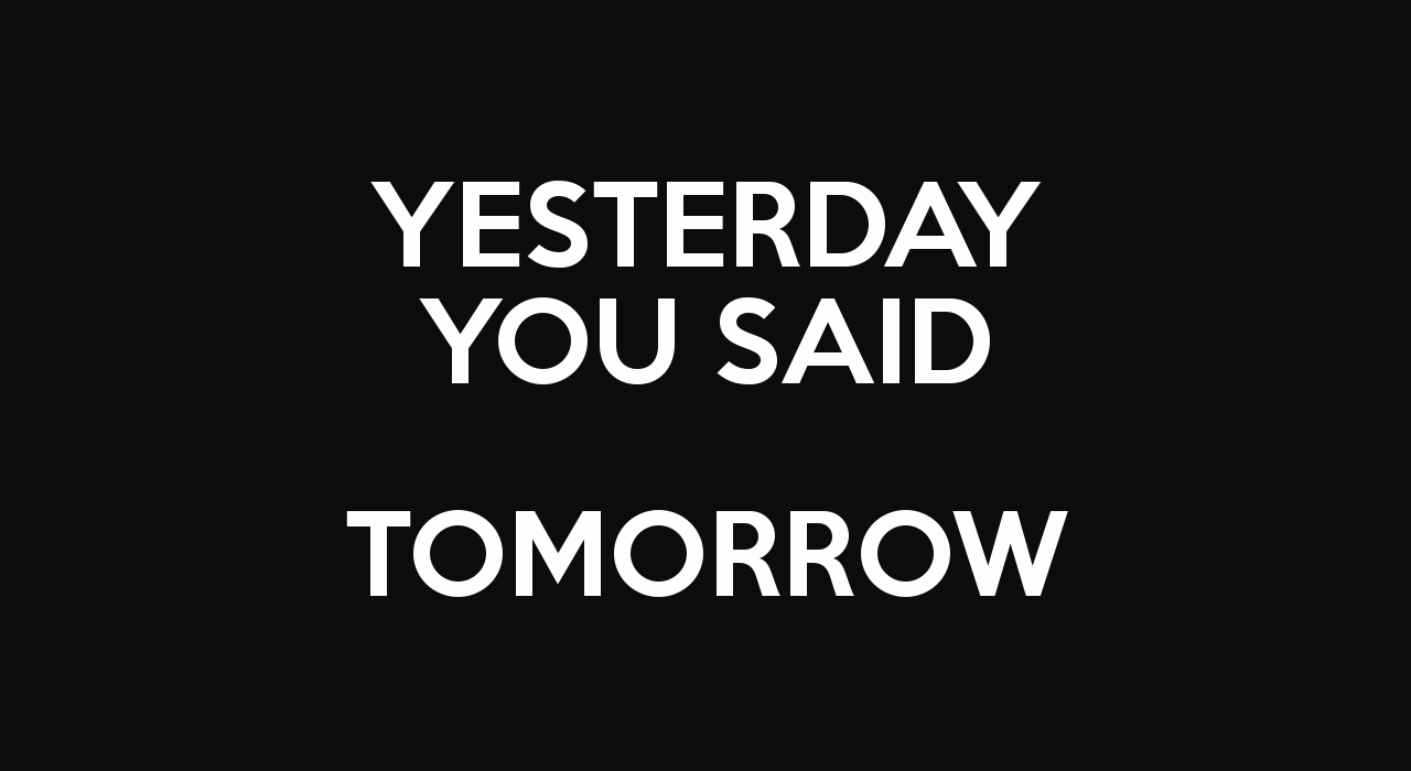 yesterday-you-said-tomorrow--17